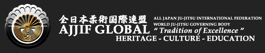 "AJJIF GLOBAL - ALL JAPAN JU-JITSU INTERNATIONAL FEDERATION ""TRADITION OF EXCELLENCE"" 全日本柔術国際連盟"